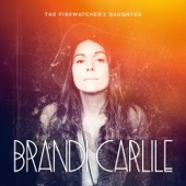 The Firewatcher's Daughter - Brandi Carlile, Brandi Carlile
