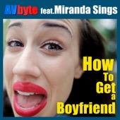How To Get a Boyfriend (feat. Miranda Sings) - AVbyte
