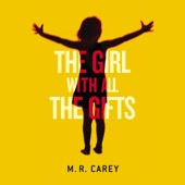 M. R. Carey - The Girl with All the Gifts (Unabridged)  artwork