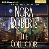 Nora Roberts - The Collector (Unabridged)  artwork