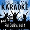 Sing Like Phil Collins, Vol. 1 (Karaoke Version)