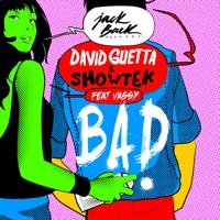 David Guetta & Showtek - Bad (feat. Vassy) [Radio Edit] - Single