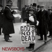 God's Not Dead (Like a Lion) - Newsboys
