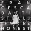 If We're Honest - Francesca Battistelli, Francesca Battistelli