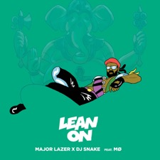 Lean On by Major Lazer feat. MØ & DJ Snake