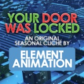 Your Door Was Locked - Element Animation Cover Art