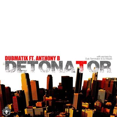 Detonator (feat. Anthony B) - EP