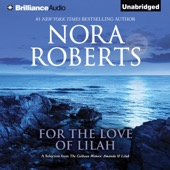 Nora Roberts - For the Love of Lilah: A Selection from the Calhoun Women: Amanda & Lilah (Unabridged)  artwork
