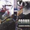 Memòria Selectiva - Croma, Croma