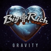 Big & Rich - Gravity  artwork