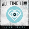 Future Hearts - All Time Low