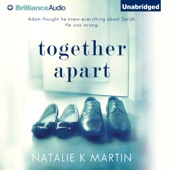 Natalie K. Martin - Together Apart (Unabridged)  artwork