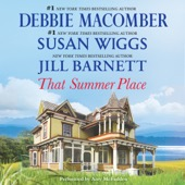 Jill Barnett, Debbie Macomber, Susan Wiggs - That Summer Place: Old Things, Private Paradise, Island Time (Unabridged)  artwork