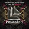 Dare You (feat. Matthew Koma) [Remix EP]