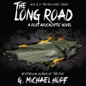 G. Michael Hopf - The Long Road - A Post Apocalyptic Novel: The New World (Unabridged)  artwork