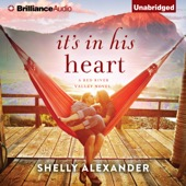 Shelly Alexander - It's in His Heart: A Red River Valley Novel (Unabridged)  artwork