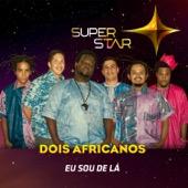 Eu Sou de Lá (Superstar)