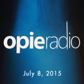 Opie Radio - Opie and Jimmy, July 8, 2015  artwork