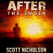 Scott Nicholson - After: The Shock, Book 1 (Unabridged)  artwork
