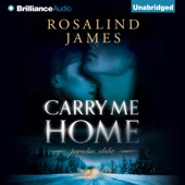 Rosalind James - Carry Me Home (Unabridged)  artwork