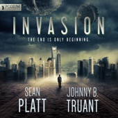 Sean Platt, Johnny B. Truant - Invasion: Alien Invasion, Book 1 (Unabridged)  artwork