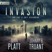 Sean Platt, Johnny B. Truant - Invasion: Alien Invasion, Book 1 (Unabridged)  artwork