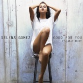 selena gomez-good for you feat a ap rocky