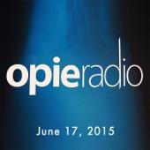 Opie Radio - Opie and Jimmy, Jim Gaffigan, Jason Schwartzman, Natasha Leggero, Joel McHale, And Sherrod Small, June 17, 2015  artwork