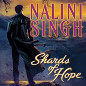 Nalini Singh - Shards of Hope: Psy/Changeling, Book 14 (Unabridged)  artwork