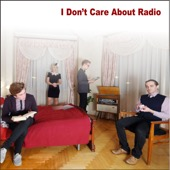 I Don't Care About Radio