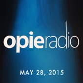 Opie Radio - Opie and Jimmy, Jim Florentine and Darrell Hammond, May 28, 2015  artwork