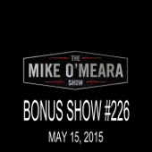 Cover to The Mike O'Meara Show's Bonus Show #226: May 15, 2015