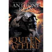 Anthony Ryan - Queen of Fire: A Raven's Shadow Novel, Book 3 (Unabridged)  artwork