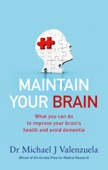 Dr Michael J. Valenzuela - Maintain Your Brain: The Latest Medical Thinking on What You Can Do to Avoid Dementia  artwork