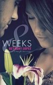 Bethany Lopez - 8 Weeks  artwork