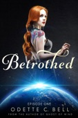 Odette C. Bell - Betrothed Episode One  artwork