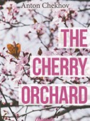 Anton Chekhov - The Cherry Orchard (Annotated)  artwork
