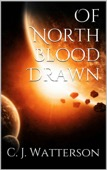 C. J. Watterson - Of North Blood Drawn  artwork