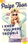 Paige Toon - I Knew You Were Trouble artwork