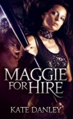 Kate Danley - Maggie for Hire (Maggie MacKay: Magical Tracker, #1)  artwork