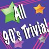 All 90's Trivia