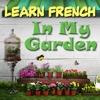 Learn French - In My Garden