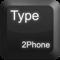 Type2Phone (AppStore Link)