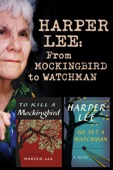Mary Mcdonagh Murphy - Harper Lee: From Mockingbird to Watchman  artwork