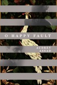 Audrey Assad - Audrey Assad: O Happy Fault  artwork