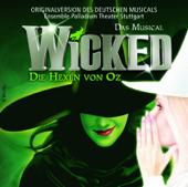 Wicked - Die Hexen von Oz (Originalversion des Deutschen Musicals)