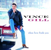 Vince Gill - When Love Finds You  artwork
