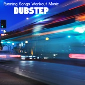 Dubstep Running Songs Workout Music