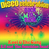 Disco Celebration: Back to Back - KC and the Sunshine Band & Kool & The Gang