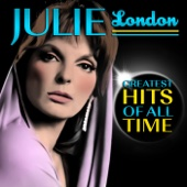 Julie London: Greatest Hits of All Time
